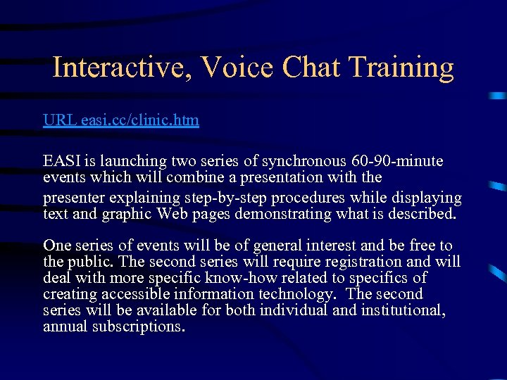 Interactive, Voice Chat Training URL easi. cc/clinic. htm EASI is launching two series of