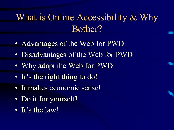 What is Online Accessibility & Why Bother? • • Advantages of the Web for