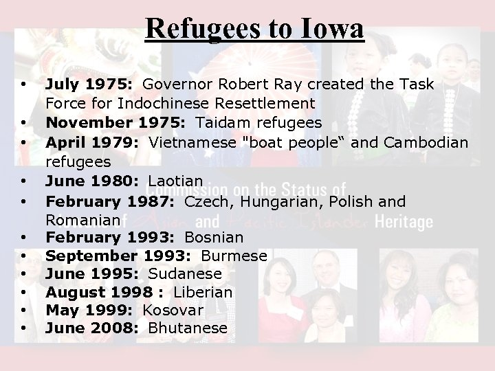 Refugees to Iowa • • • July 1975: Governor Robert Ray created the Task
