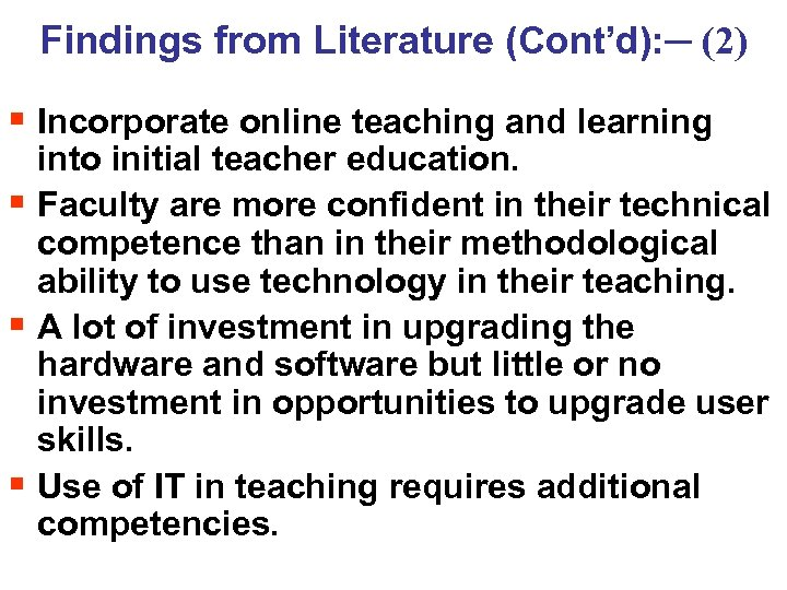 Findings from Literature (Cont'd): ─ (2) § Incorporate online teaching and learning into initial