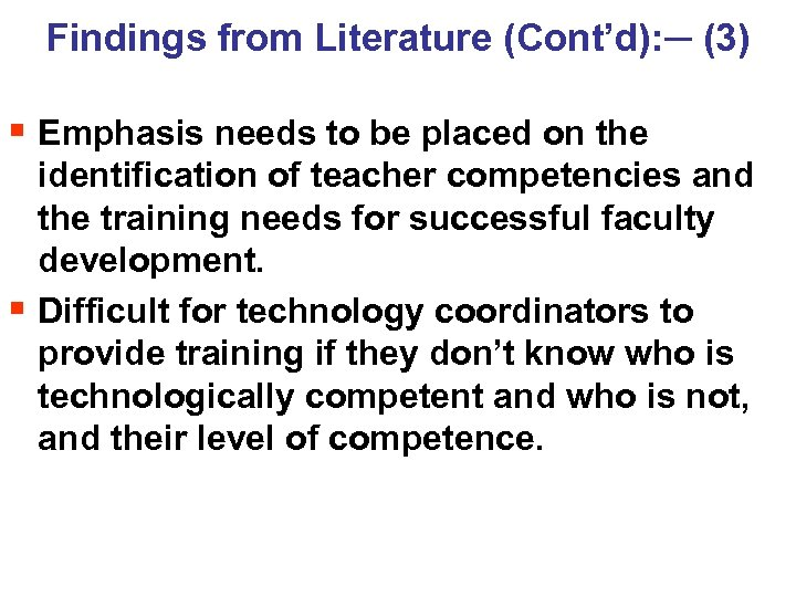 Findings from Literature (Cont'd): ─ (3) § Emphasis needs to be placed on the