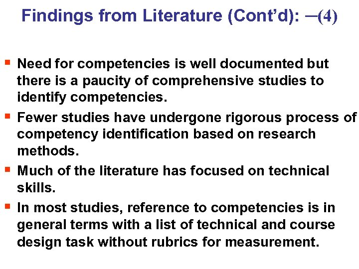 Findings from Literature (Cont'd): ─(4) § Need for competencies is well documented but §