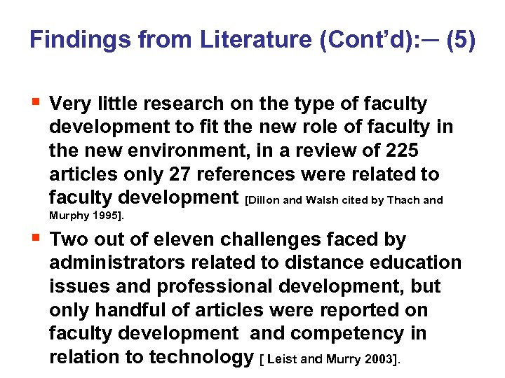 Findings from Literature (Cont'd): ─ (5) § Very little research on the type of