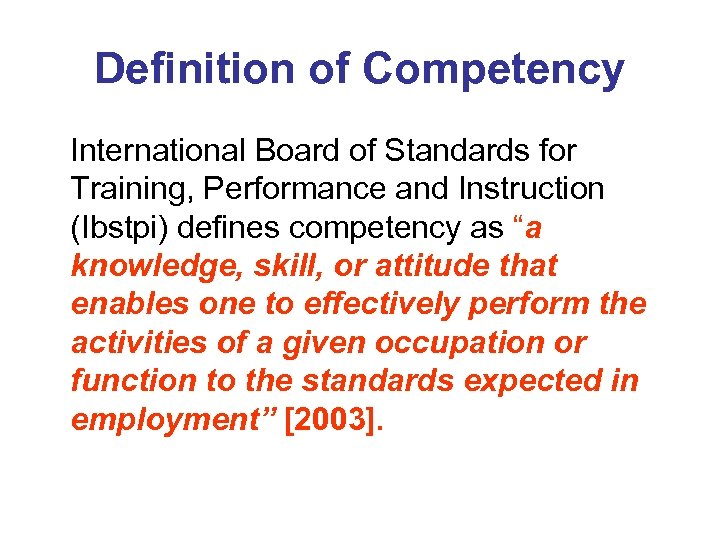Definition of Competency International Board of Standards for Training, Performance and Instruction (Ibstpi) defines