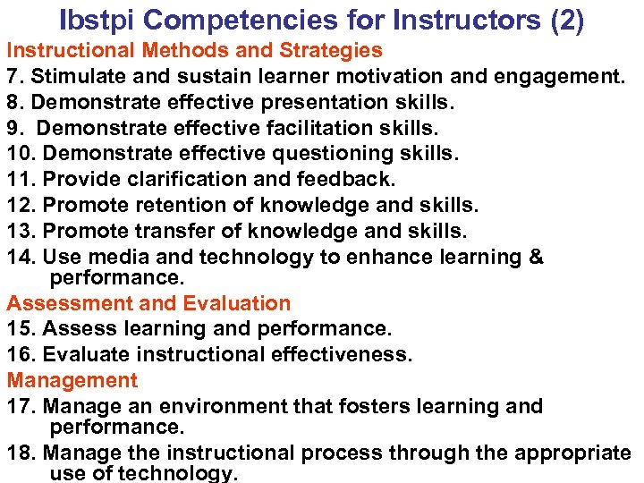 Ibstpi Competencies for Instructors (2) Instructional Methods and Strategies 7. Stimulate and sustain learner