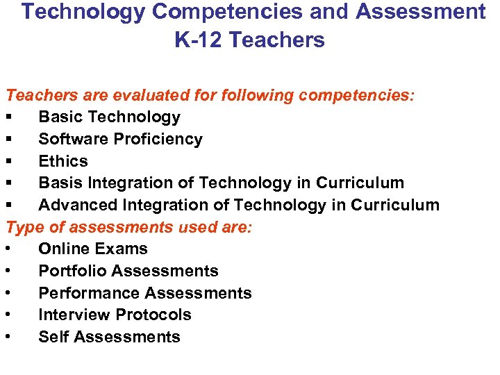 Technology Competencies and Assessment K-12 Teachers are evaluated for following competencies: § Basic Technology