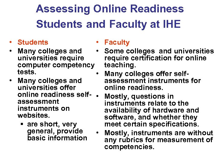 Assessing Online Readiness Students and Faculty at IHE • Students • • Many colleges
