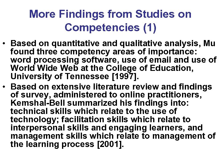 More Findings from Studies on Competencies (1) • Based on quantitative and qualitative analysis,