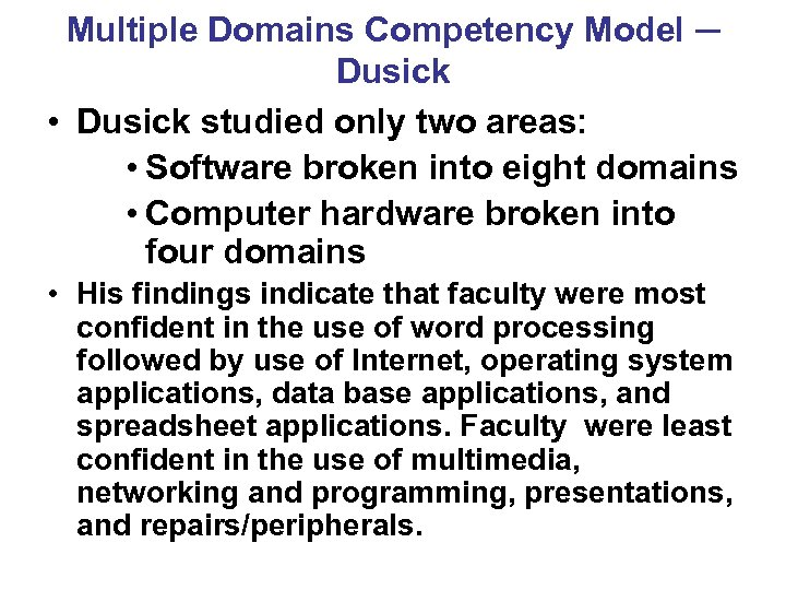 Multiple Domains Competency Model ─ Dusick • Dusick studied only two areas: • Software