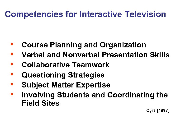 Competencies for Interactive Television • • • Course Planning and Organization Verbal and Nonverbal