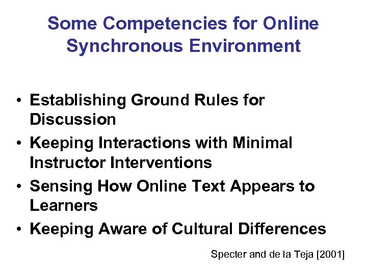 Some Competencies for Online Synchronous Environment • Establishing Ground Rules for Discussion • Keeping