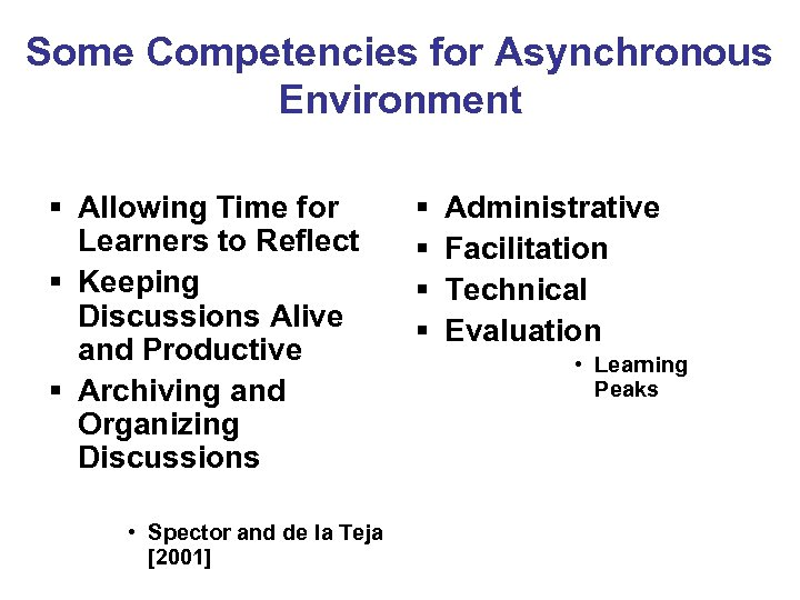 Some Competencies for Asynchronous Environment § Allowing Time for Learners to Reflect § Keeping