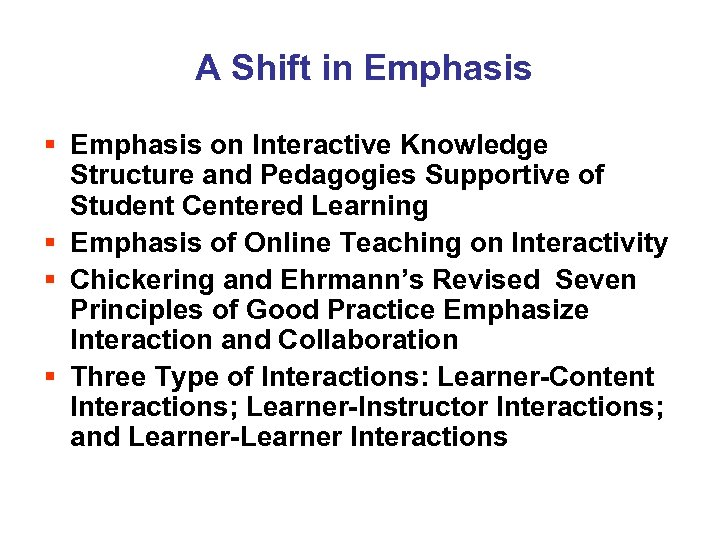 A Shift in Emphasis § Emphasis on Interactive Knowledge Structure and Pedagogies Supportive of