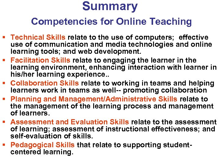 Summary Competencies for Online Teaching § Technical Skills relate to the use of computers;