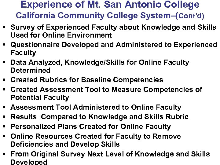 Experience of Mt. San Antonio College California Community College System–(Cont'd) § Survey of Experienced