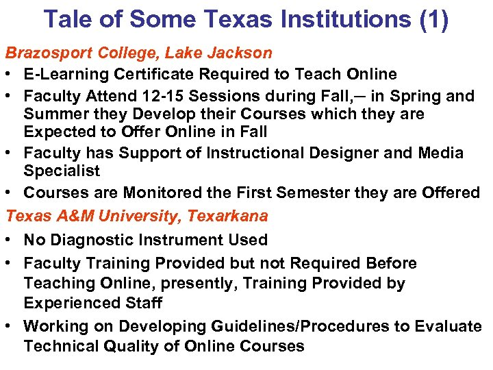 Tale of Some Texas Institutions (1) Brazosport College, Lake Jackson • E-Learning Certificate Required