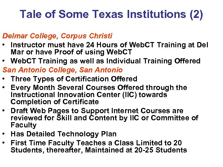 Tale of Some Texas Institutions (2) Delmar College, Corpus Christi • Instructor must have