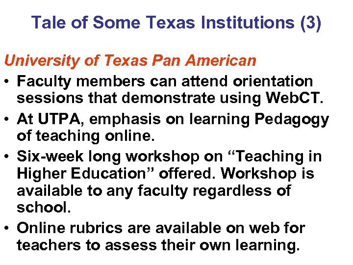 Tale of Some Texas Institutions (3) University of Texas Pan American • Faculty members