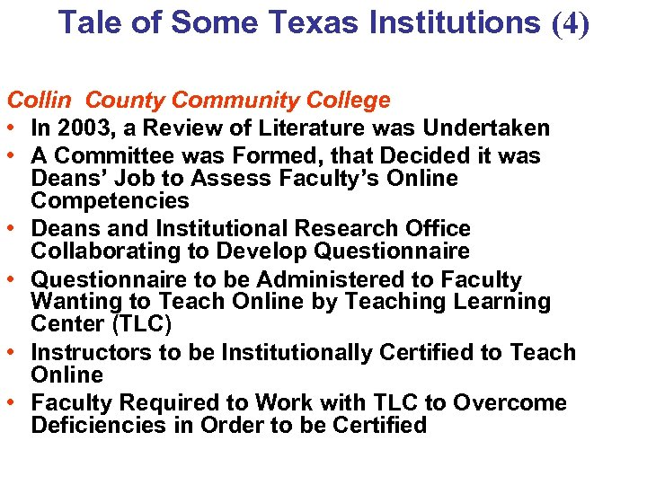Tale of Some Texas Institutions (4) Collin County Community College • In 2003, a