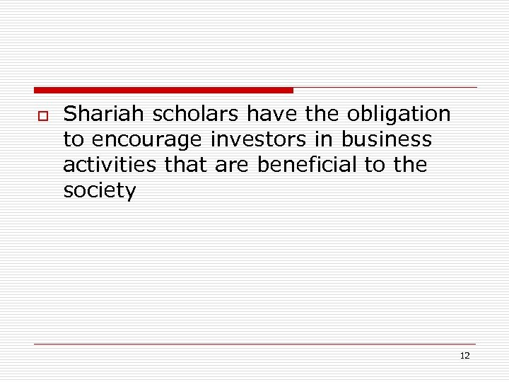 o Shariah scholars have the obligation to encourage investors in business activities that are