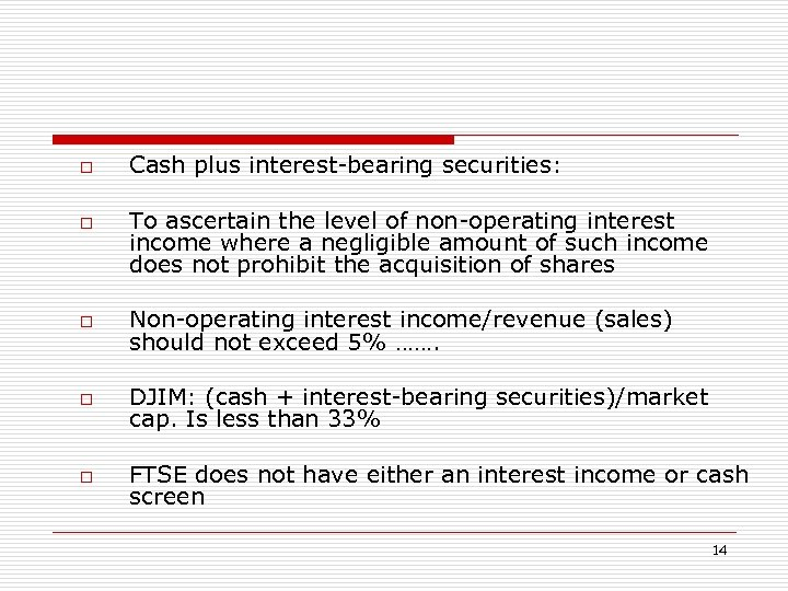 o o Cash plus interest-bearing securities: To ascertain the level of non-operating interest income