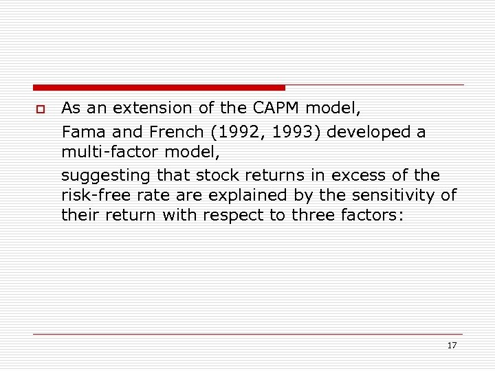 o As an extension of the CAPM model, Fama and French (1992, 1993) developed
