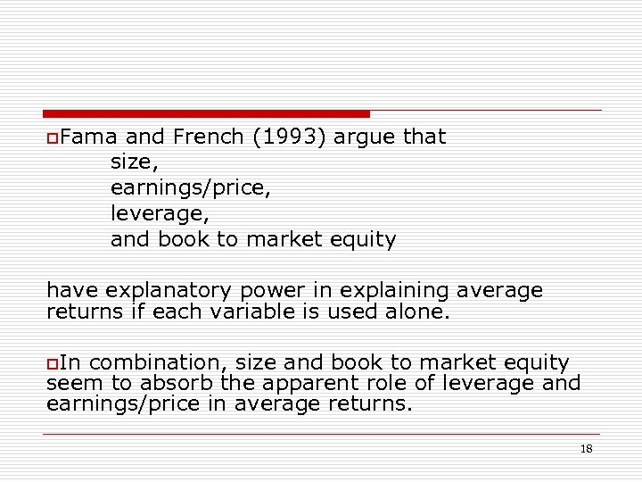 o. Fama and French (1993) argue that size, earnings/price, leverage, and book to market