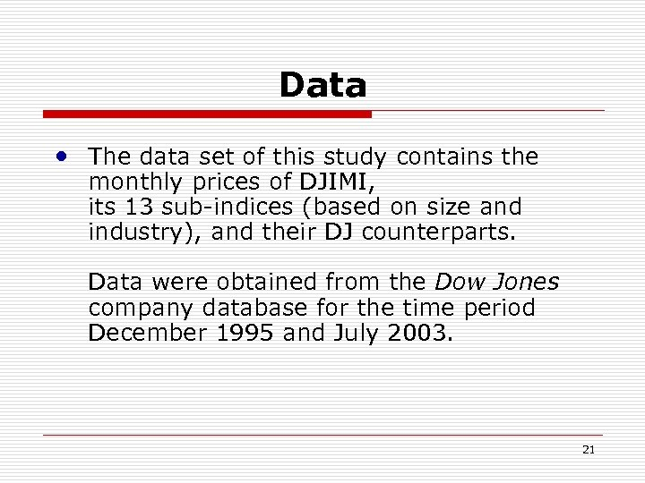 Data • The data set of this study contains the monthly prices of DJIMI,