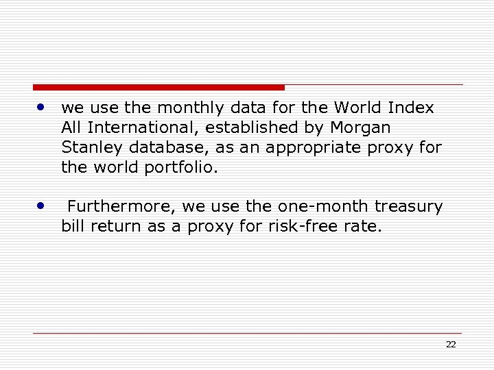 • we use the monthly data for the World Index All International, established