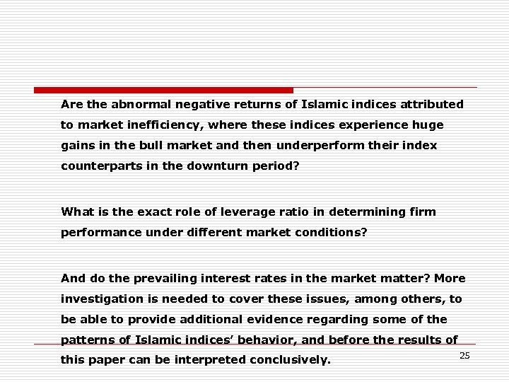 Are the abnormal negative returns of Islamic indices attributed to market inefficiency, where these
