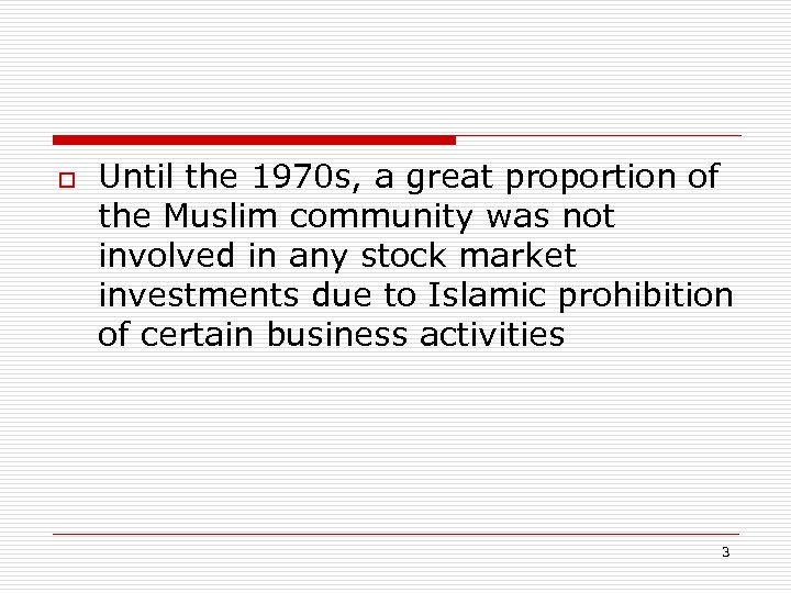 o Until the 1970 s, a great proportion of the Muslim community was not