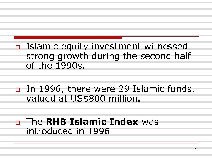 o o o Islamic equity investment witnessed strong growth during the second half of