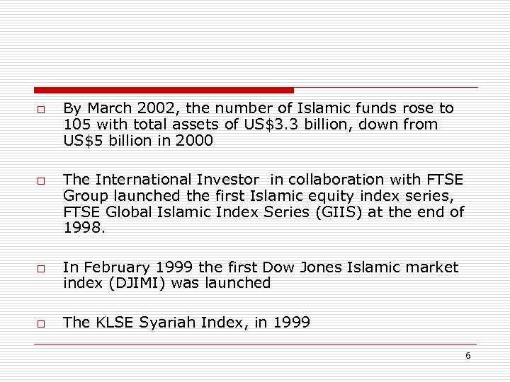 o o By March 2002, the number of Islamic funds rose to 105 with