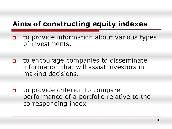 Aims of constructing equity indexes o o o to provide information about various types