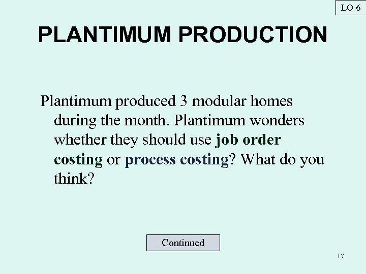 LO 6 PLANTIMUM PRODUCTION Plantimum produced 3 modular homes during the month. Plantimum wonders