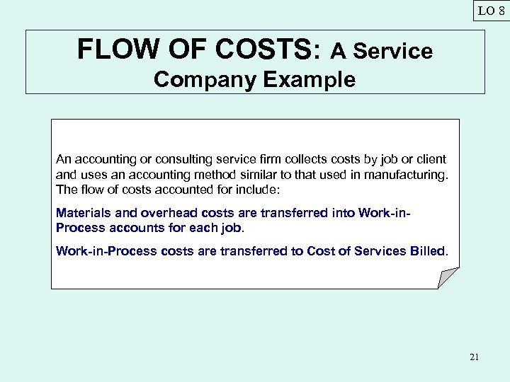 LO 8 FLOW OF COSTS: A Service Company Example An accounting or consulting service
