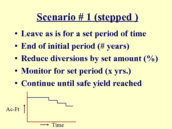Scenario # 1 (stepped ) • • • Leave as is for a set