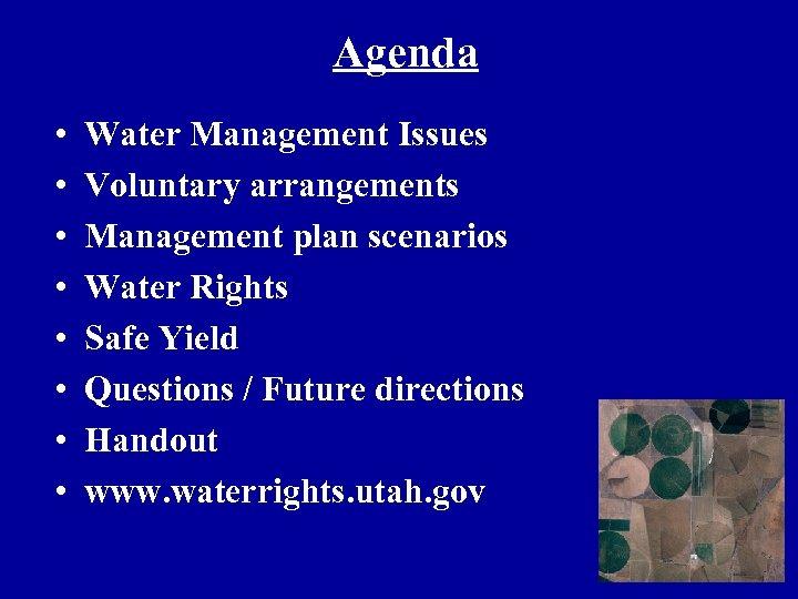 Agenda • • Water Management Issues Voluntary arrangements Management plan scenarios Water Rights Safe