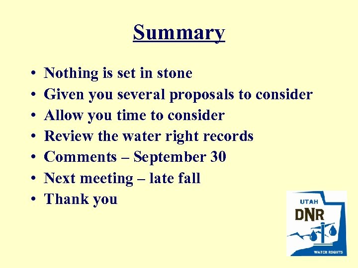 Summary • • Nothing is set in stone Given you several proposals to consider