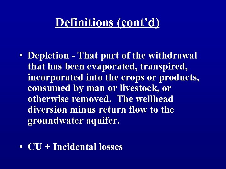Definitions (cont'd) • Depletion - That part of the withdrawal that has been evaporated,