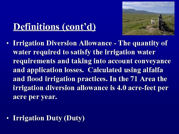 Definitions (cont'd) • Irrigation Diversion Allowance - The quantity of water required to satisfy