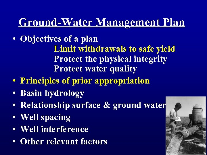 Ground-Water Management Plan • Objectives of a plan Limit withdrawals to safe yield Protect