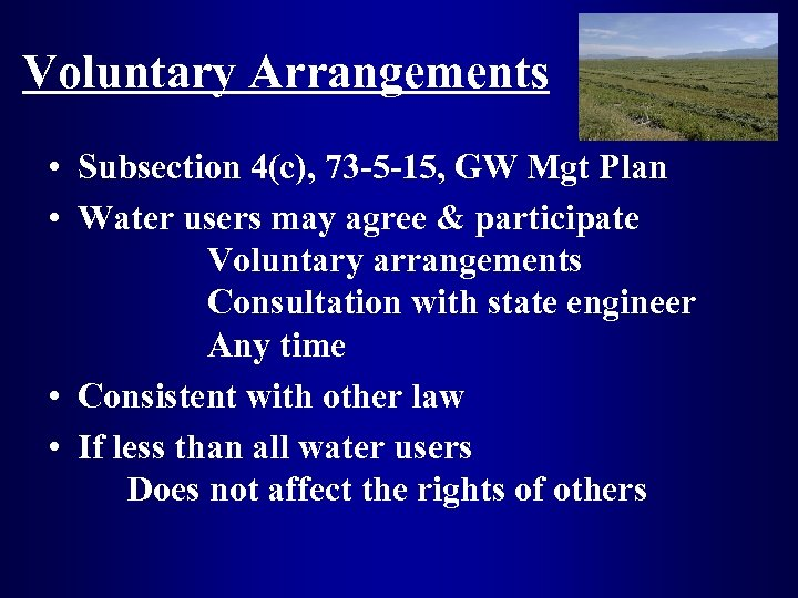 Voluntary Arrangements • Subsection 4(c), 73 -5 -15, GW Mgt Plan • Water users