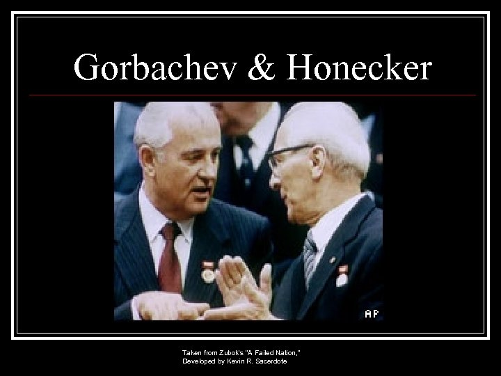 Gorbachev & Honecker Taken from Zubok's
