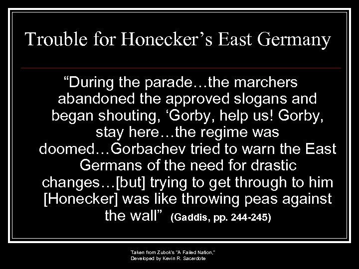 """Trouble for Honecker's East Germany """"During the parade…the marchers abandoned the approved slogans and"""