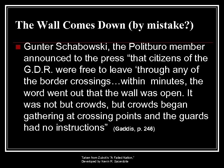 The Wall Comes Down (by mistake? ) n Gunter Schabowski, the Politburo member announced