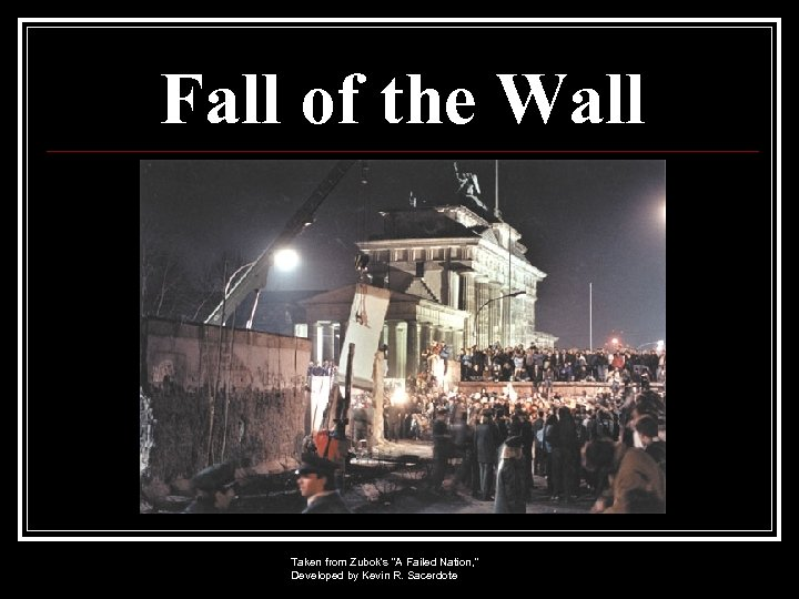 Fall of the Wall Taken from Zubok's