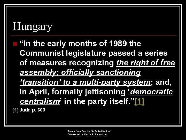 """Hungary n """"In the early months of 1989 the Communist legislature passed a series"""
