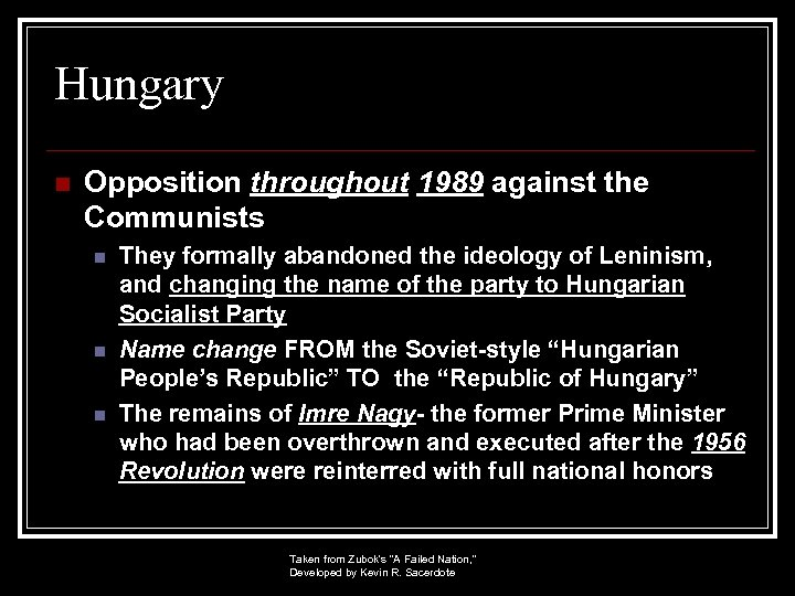Hungary n Opposition throughout 1989 against the Communists n n n They formally abandoned