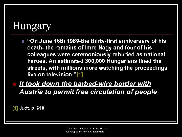 """Hungary n n """"On June 16 th 1989 -the thirty-first anniversary of his death-"""